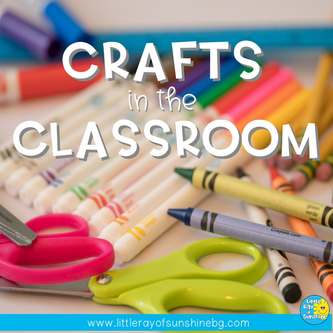 The Advantages of Crafts in the Classroom