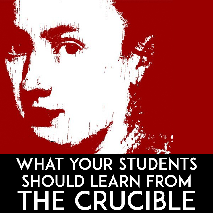 What Your Students Should Learn From <i>The Crucible</i>