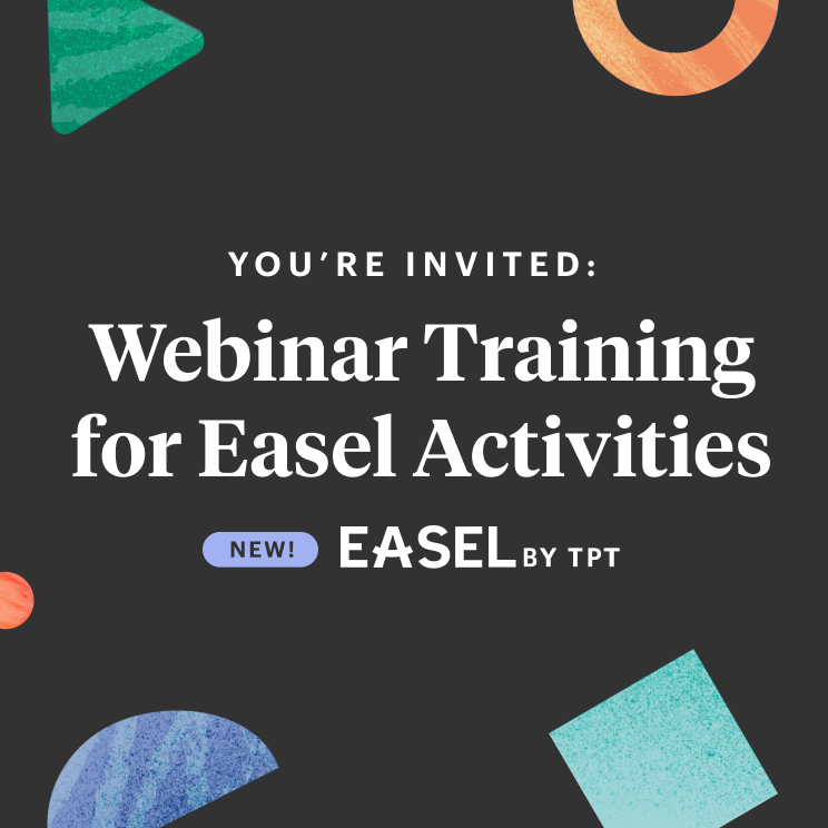 Webinar: Join Us for a Live Demo of Easel by TpT