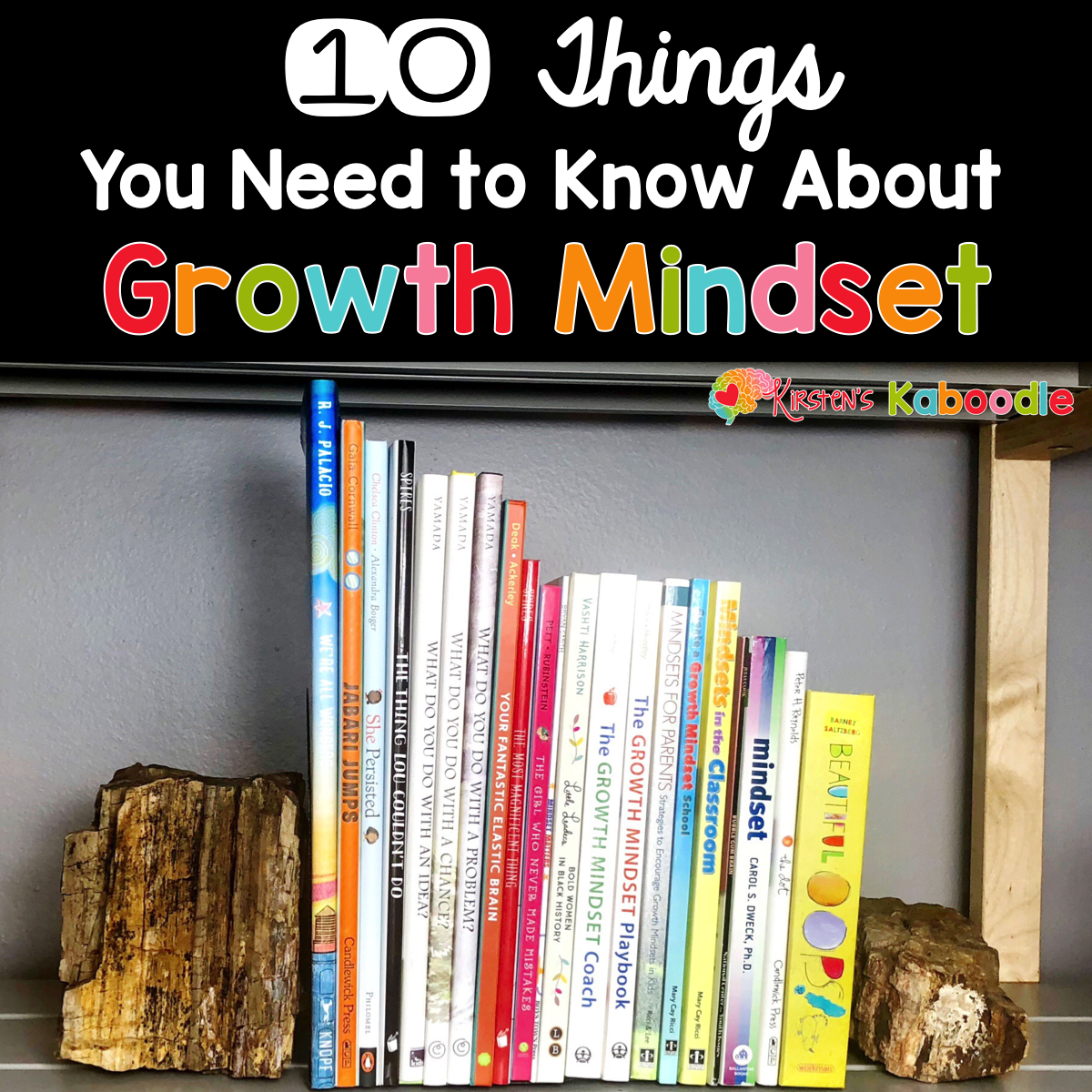 10 Things Teachers Need to Know About Growth Mindset