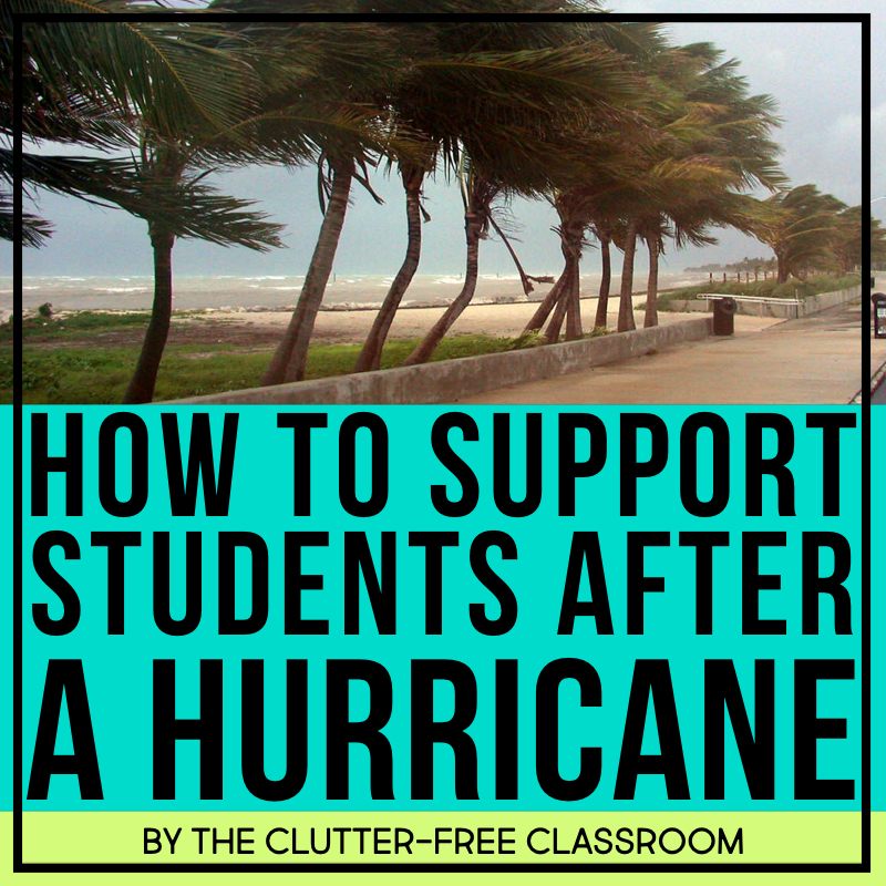11 Positive Ways You Can Support Students After a Hurricane
