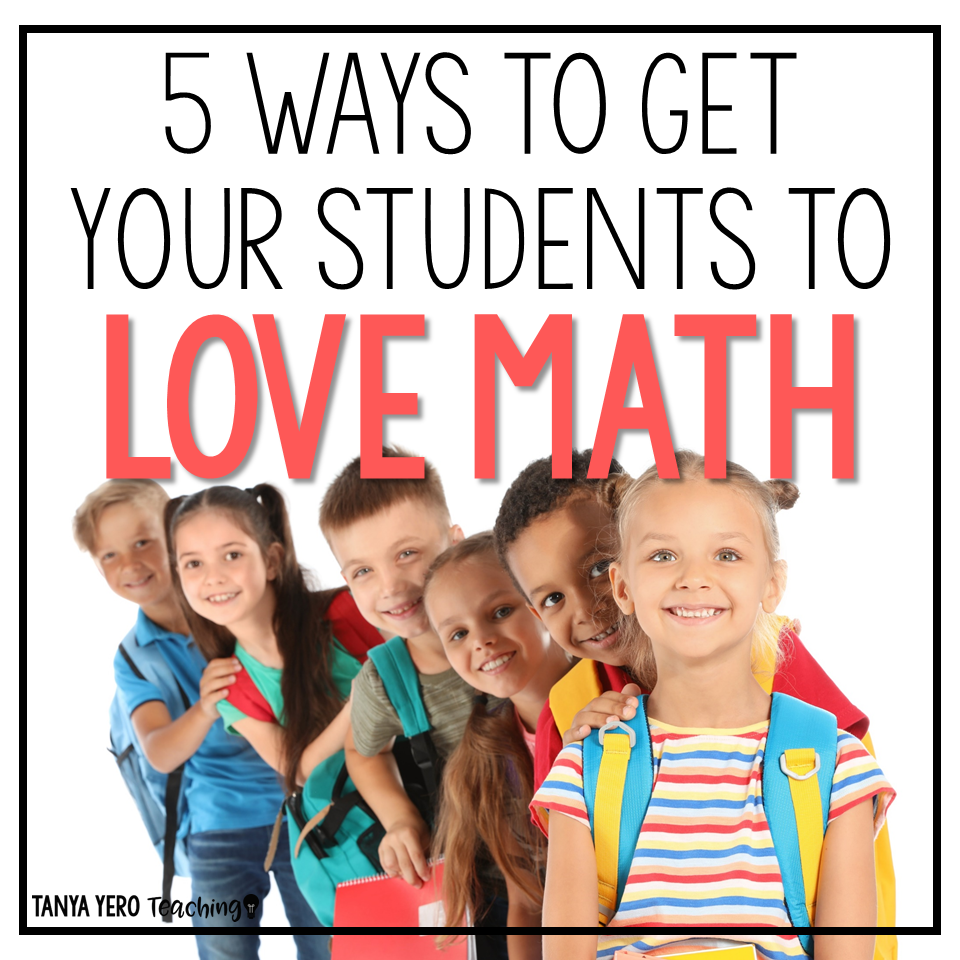 5 Ways to Get Your Students to Love Math