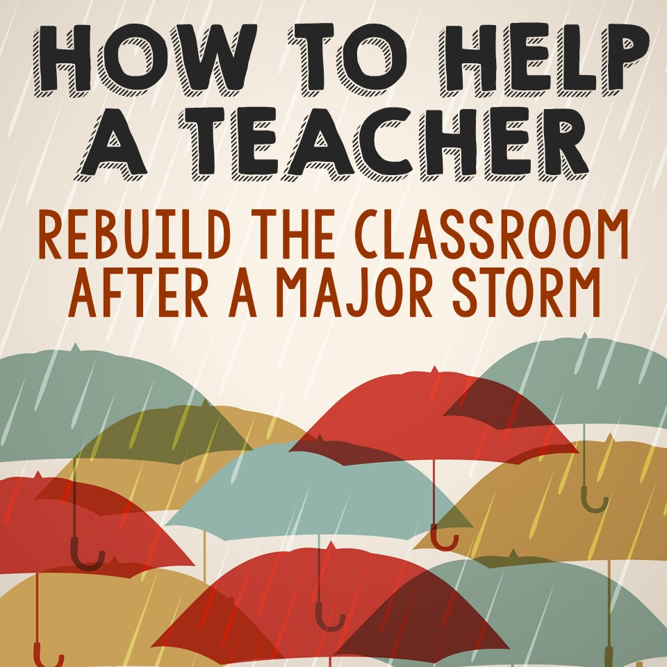 How to Help a Teacher Rebuild the Classroom After a Major Storm