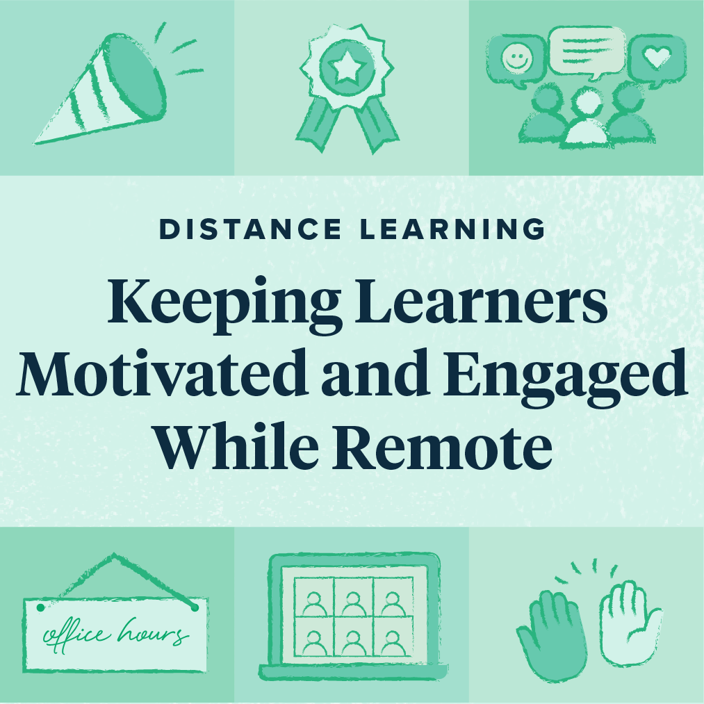 Keeping 6-12 Learners Motivated and Engaged While Remote