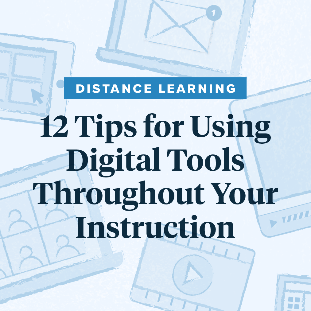 12 Tips for Using Digital Tools Throughout Your Instruction