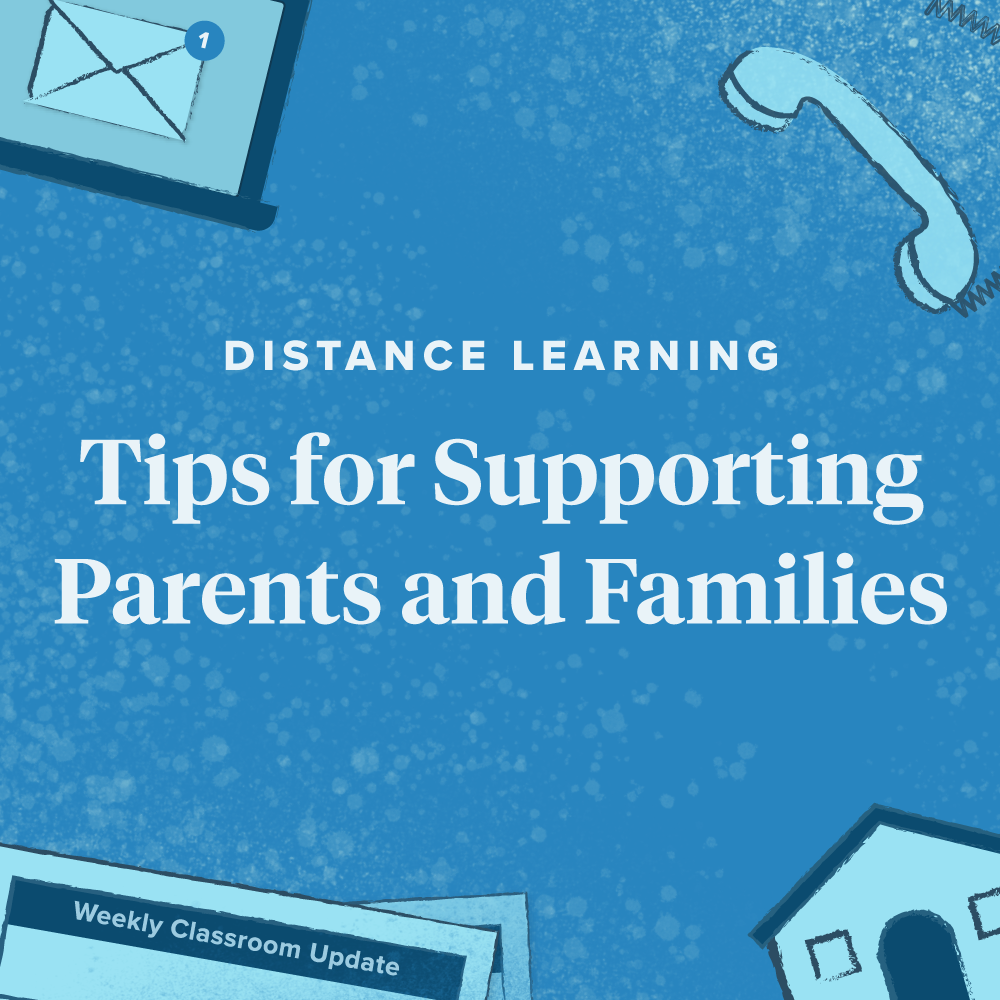 Tips for Supporting Parents and Families During Remote Learning