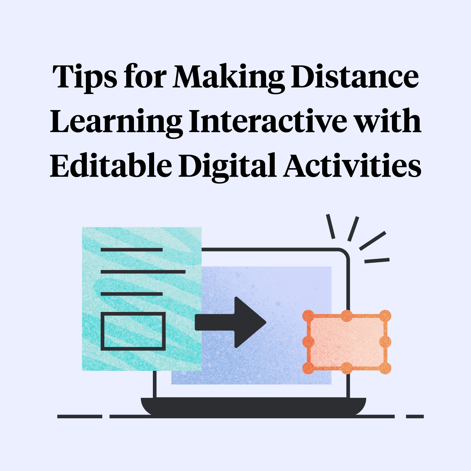 9 Tips for Making Distance Learning Interactive