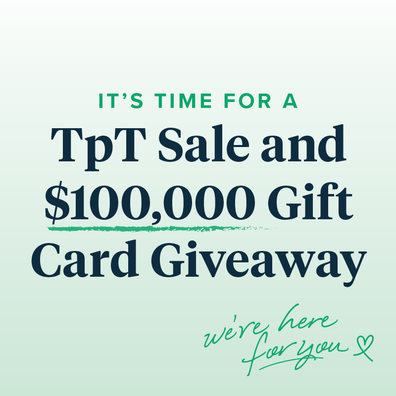 It's Time for a TpT Sale and a $100,000 Gift Card Giveaway