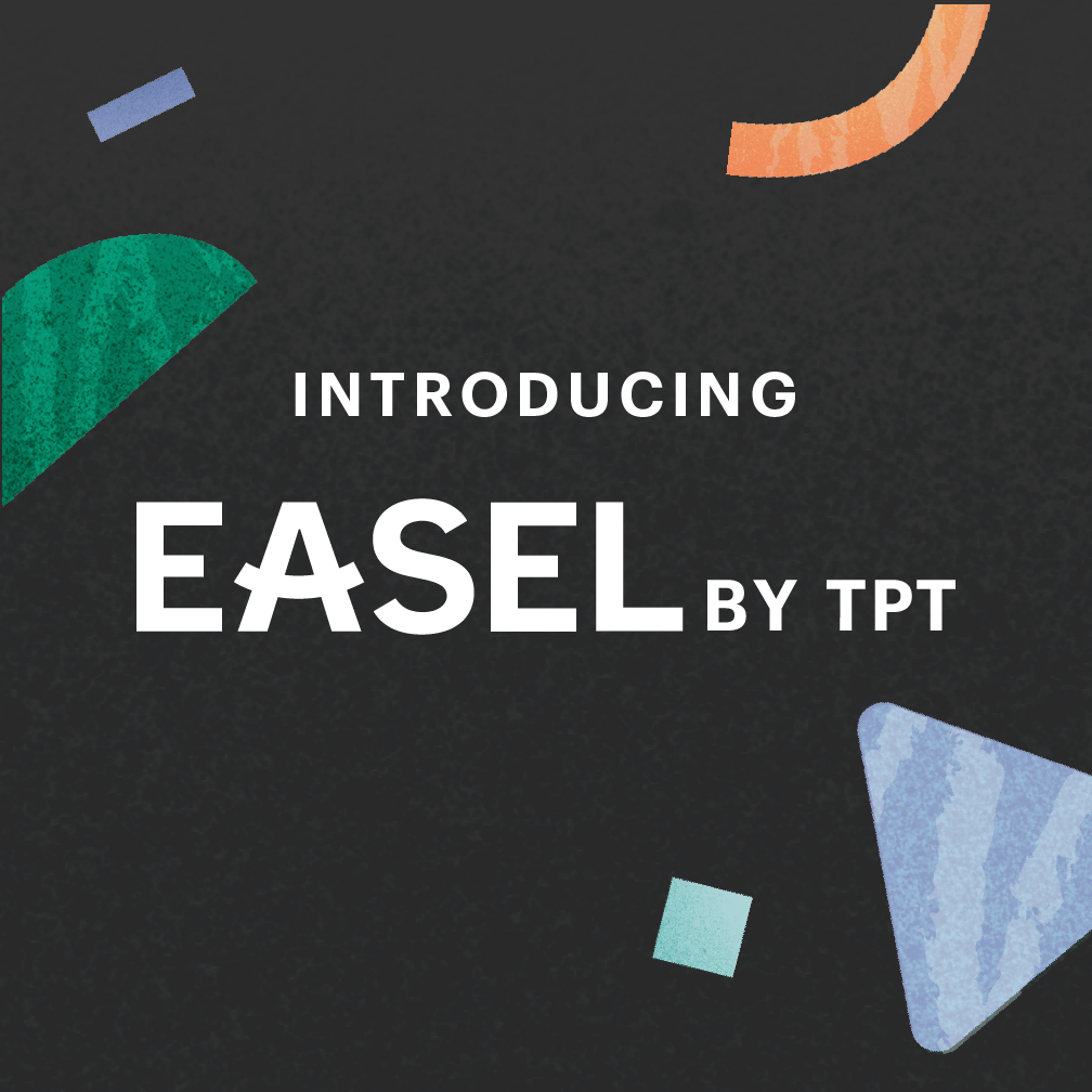 Announcing Easel by TpT™