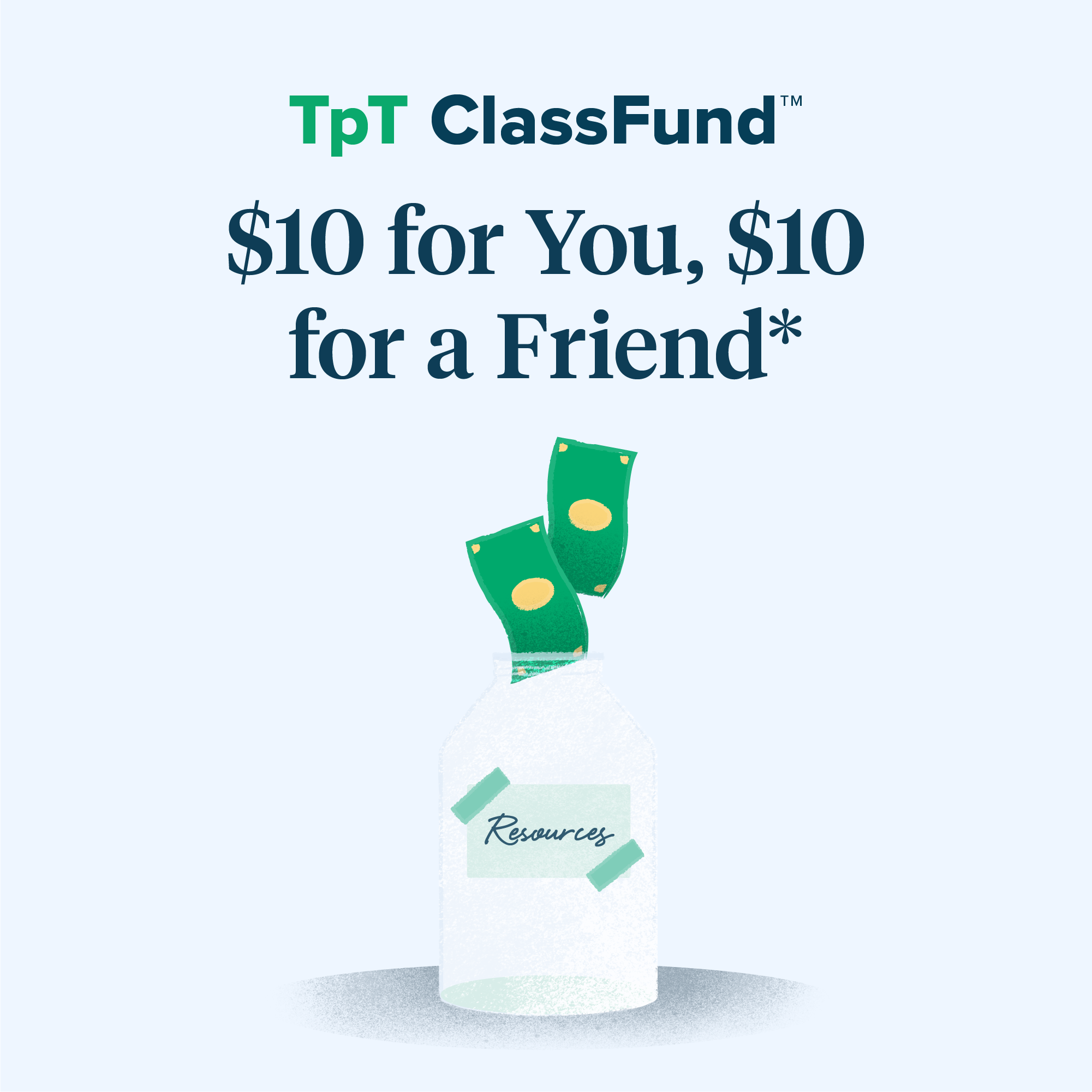 $10 for You, $10 for a Friend*