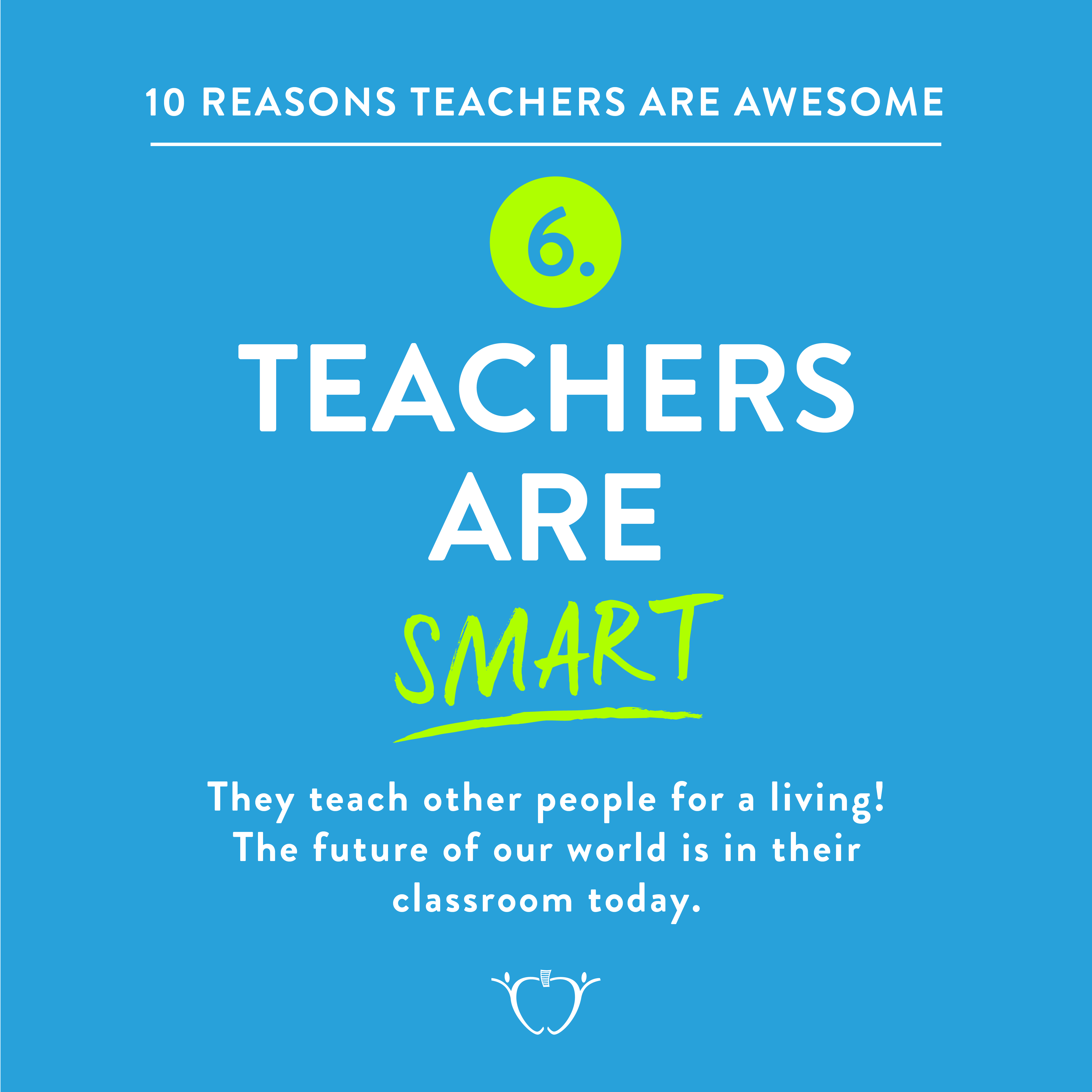 10 Reasons Teachers Are Awesome