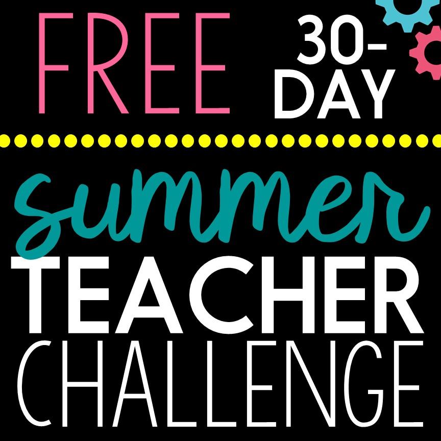 Free Summer Teacher Challenge to Get Your Next Year in Gear