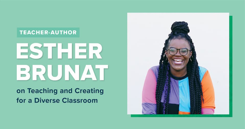"""Photo of Esther Brunat on a light green background with the words: """"Teacher-Author: Esther Brunat on Teaching and Creating for a Diverse Classroom"""""""