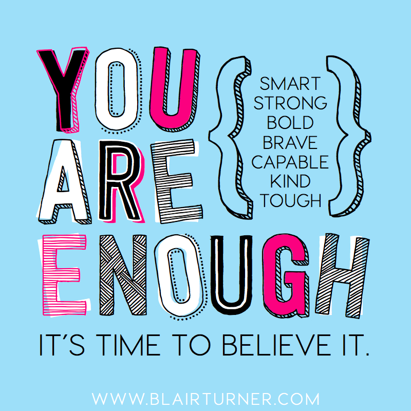 You Are Enough (It's Time to Believe It)