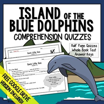 Island Of The Blue Dolphins Comprehension Island Of The Blue Dolphins Quiz
