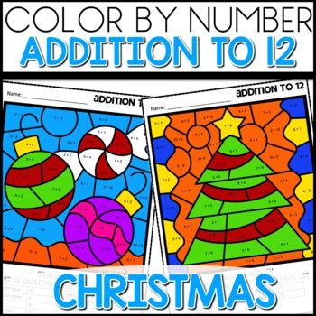 Color by Number CHRISTMAS Worksheets ADDITION TO 12 | TpT