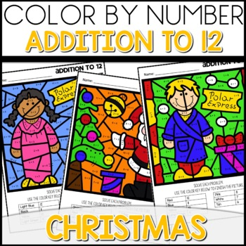 Color by Number POLAR EXPRESS Worksheets ADDITION TO 12
