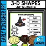3-D SHAPES | EARLY FINISHER PPT | UNIT 5 LESSON 3