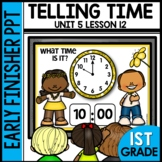 TELLING TIME | EARLY FINISHER PPT | UNIT 5 LESSON 12