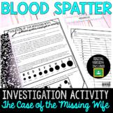 BLOOD SPATTER INVESTIGATION ACTIVITY- Print & Digital