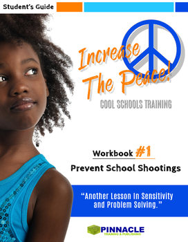 #1 Prevent School Shootings: Increase The Peace! Cool Schools: Student Guide