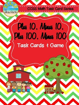 Back to School Themed +10, -10, +100, -100 Task Cards & Game 2.NBT.8