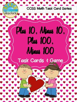 February Themed +10, -10, +100, -100 Task Cards & Game