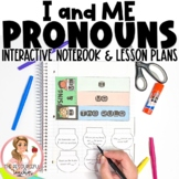 Pronouns I and Me Interactive Notebook and Activities - 2 Lessons