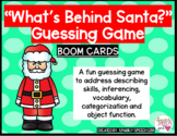 What's Behind Santa? Guessing Game BOOM CARDS for Vocabula