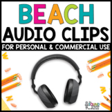 Beach Audio Clips - Sound Files for Digital Resources