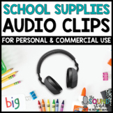 School Supplies Audio Clips - Sound Files for Digital Resources
