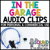 In the Garage Audio Clips - Sound Files for Digital Resources