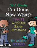 [2nd Grade] I'm Done, Now What? Early Finisher Journal [Set 2]