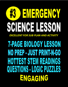 #3 EMERGENCY STEM BIOLOGY LESSON  22-PAGES   SALE  $8.50  ENGAGING