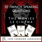 30 French speaking prompt question cards - Le cinéma - The movies