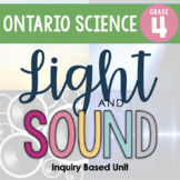 ONTARIO SCIENCE: Grade 4 Light and Sound Full Inquiry Based Unit