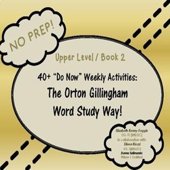 """40 + Do Now"" Activities:  The Orton Gillingham Word Study Way!  Book 2"