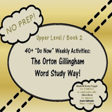 """40 + Do Now"" Activities:  The Orton Gillingham Word Study Way!  Book 2"