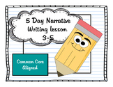 ***5 Day Narrative Writing Lesson Bundle***