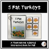 """5 Fat Turkeys"" A Thanksgiving Adapted Interactive Book"
