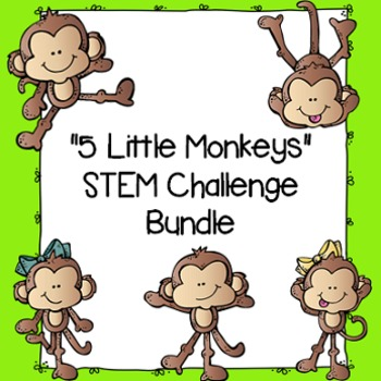 """5 Little Monkeys"" STEM Challenges BUNDLE"