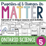 ONTARIO SCIENCE: Gr. 5 - Properties of and Changes in Matter