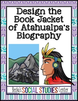 Inca Empire Project: Design the Book Jacket of Atahualpa's Biography