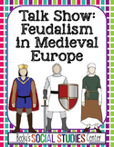 Monarch, Lords, Knights, & Serfs in the Middle Ages: Feudalism Talk Show