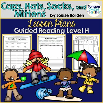 Caps, Hats, Socks, and Mittens by Louise Borden, Guided Reading Plan Level H