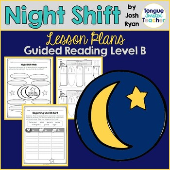 Night Shift by Josh Ryan, Guided Reading Lesson Plan, Level B