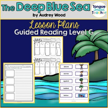 The Deep Blue Sea by Audrey Wood, Guided Reading Lesson Plan Level G