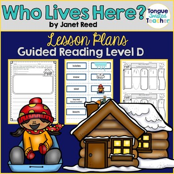Who Lives Here? by Janet Reed, Guided Reading Lesson Plan Level D