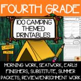 100 Fourth Grade No Prep Camping Theme Language, Reading, Writing, & Math Work