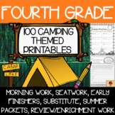 100 Fourth Grade No Prep Camping Theme Language, Reading, Writing, & Math Work